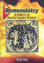 Demonolatry : An Account of the Historical Practice of Witchcraft - Nicolas Remy