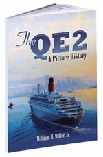 The QE2 : A Picture History - William H. Miller