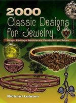 2000 Classic Designs for Jewelry : Rings, Earrings, Necklaces, Pendants and More - Richard Lebram