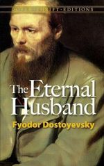 The Eternal Husband : Dover Thrift Editions - Fyodor Dostoyevsky