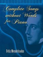 Complete Songs Without Words for Piano - Felix Mendelssohn
