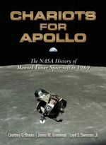 Chariots for Apollo : The NASA History of Manned Lunar Spacecraft to 1969 - Courtney G. Brooks