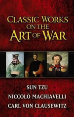 Classic Works on the Art of War : WITH Sun-Tzu's