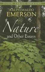 Nature and Other Essays - Ralph Waldo Emerson