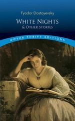 White Nights and Other Stories : Dover Thrift Editions - Fyodor Dostoyevsky