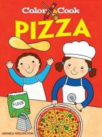 Color and Cook Pizza : Dover Coloring Books - Monica Wellington