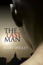 The Last Man - Mary Wollstonecraft Shelley