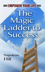 The Magic Ladder to Success - Napoleon Hill