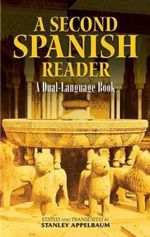 A Second Spanish Reader : A Dual-Language Book - Stanley Appelbaum