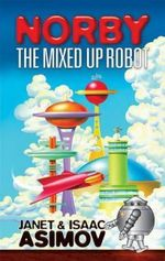 Norby the Mixed-Up Robot - Janet Asimov