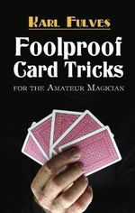 Foolproof Card Tricks : For the Amateur Magician - Karl Fulves