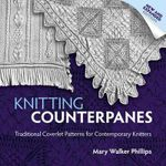 Knitting Counterpanes : Traditional Coverlet Patterns for Contemporary Knitters - Mary Walker Phillips