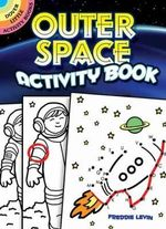Outer Space Activity Book : A Space-time Chronicle - Freddie Levin