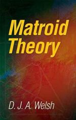Matroid Theory : Dover Books on Mathematics - D. J. A. Welsh