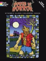 House of Horror : Stained Glass Colouring Book - Jeff A. Menges