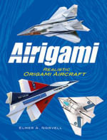 Airigami : Realistic Origami Aircraft - Elmer A. Norvell
