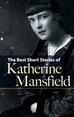 Best Short Stories of Katherine Mansfield - Katherine Mansfield