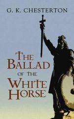 Ballad of the White Horse - G. K. Chesterton