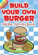 Build Your Own Burger Sticker Activity Book - Susan Shaw-Russell
