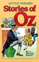 Little Wizard Stories of Oz : Dover Children's Classics - L. F. Baum