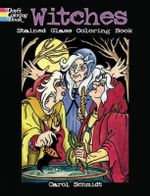 Witches Stained Glass Coloring Book : Dover Stained Glass Coloring Book - Carol Schmidt