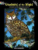 Creatures of the Night Stained Glass Coloring Book : Dover Nature Stained Glass Coloring Book - Jessica Mazurkiewicz