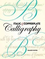 Italic and Copperplate Calligraphy : The basics and beyond - Eleanor Winters