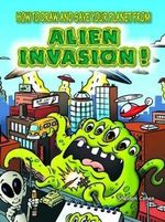 How to Draw and Save Your Planet from Alien Invasion : Dover How to Draw - Sheldon Cohen