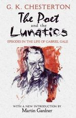 The Poet and the Lunatics : Episodes in the Life of Gabriel Gale - G. K. Chesterton