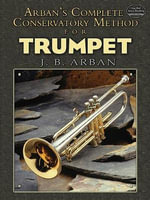 Jean-Baptiste Arban : Complete Conservatory Method for Trumpet - Jb Arban