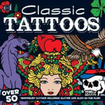 Classic Tattoos : Over 50 Temporary Tattoos including Glitter and Glow-in-the-Dark - Dover