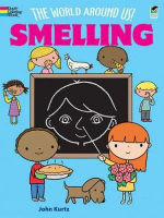 Smelling : The World Around Us!  - John Kurtz