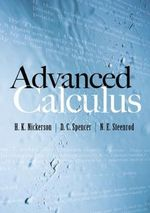 Advanced Calculus : General Theory v. 1 - H. K. Nickerson