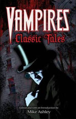 Vampire : Classic Tales - Mike Ashley
