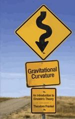 Gravitational Curvature : An Introduction to Einstein's Theory - Theodore Frankel