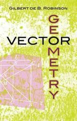 Vector Geometry - Gilbert De B. Robinson