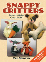 Snappy Critters : Easy-to-Make Cloth Dolls - Ted Menten