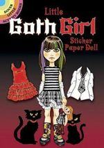 Little Goth Girl Sticker Paper Doll : Dover Little Activity Books Paper Dolls - Ted Menten