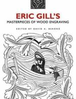 Eric Gill's Masterpieces of Wood Engraving : Over 250 Illustrations - Eric Gill