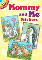 Mommy and Me Stickers : Dover Little Activity Books Stickers - Susan Brack