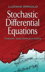 Stochastic Differential Equations : Theory and Applications - Ludwig Arnold