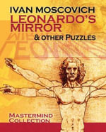 Leonardo's Mirror and Other Puzzles - Ivan Moscovich