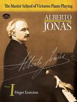 Alberto Jonas: Finger Exercises Volume I : Master School of Virtuoso Piano Playing - Alberto Jonas