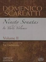 Domenico Scarlatti: Volume II : Ninety Sonatas in Three Volumes - Domenico Scarlatti