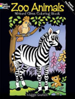 Zoo Animals Stained Glass Coloring Book : Dover Stained Glass Coloring Book - Maggie Swanson