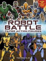 Robot Battle : Paper Action Figures - Ted Rechlin