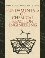 Fundamentals of Chemical Reaction Engineering : Dover Civil and Mechanical Engineering - Mark E. Davis