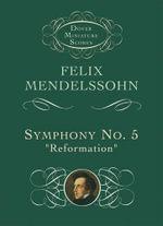 Felix Mendelssohn : Symphony No.5
