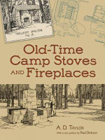 Old-Time Camp Stoves and Fireplaces : Dover Books on Antiques and Collecting - A. D. Taylor