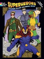 Superheroes Stained Glass Coloring Book : Dover Little Activity Books Paper Dolls - Ted Rechlin